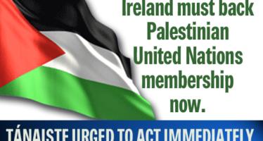 Tánaiste must pledge support for Palestinian UN membership now