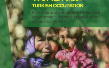 Turkish crimes against women in occupied Afrin documented