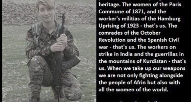 """""""We defend Northern Syria and Rojava because we defend a world without fascism and patriarchy"""""""
